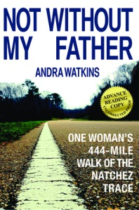 Not Without My Father: One Woman's 444-Mile Walk of the Natchez